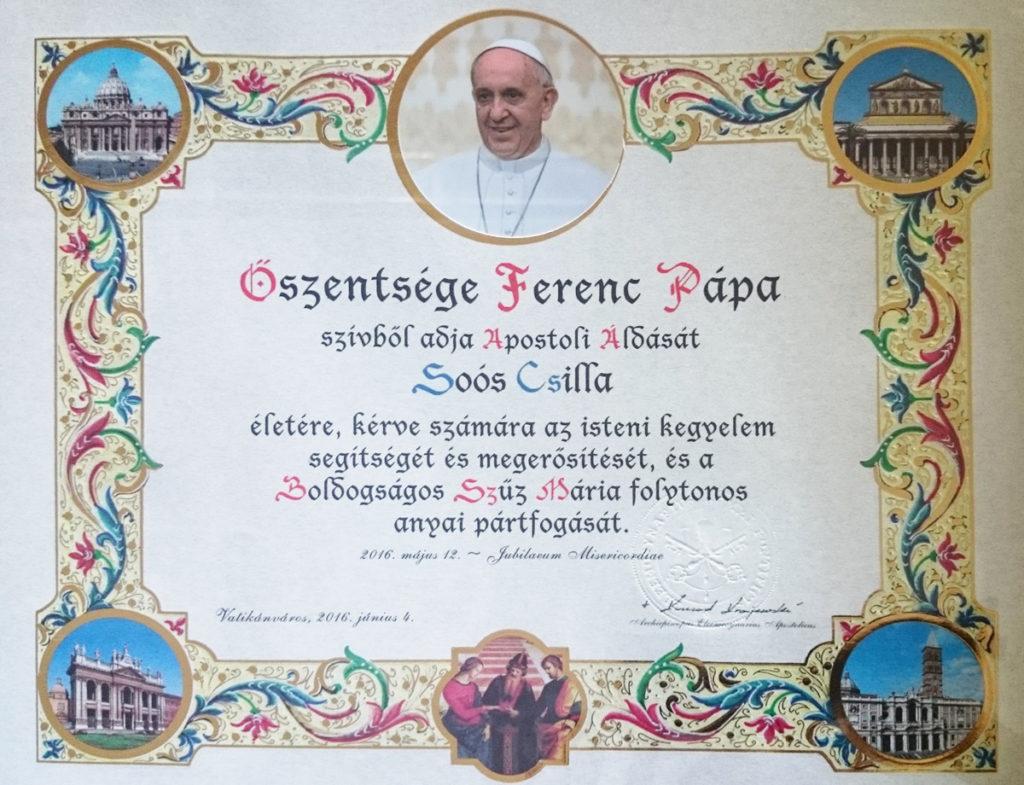 Őszentsége Ferenc Pápa Apostoli Áldása - Soós Csilla